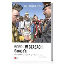 Gogol w czasach Google'a Sensacja! Okazuje się, że Rosję można zrozumieć