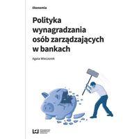 Biblioteka biznesu, Polityka wynagradzania osób zarządzających w bankach - Wyprzedaż do 90% (opr. miękka)