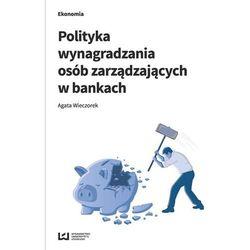 Polityka wynagradzania osób zarządzających w bankach - Wyprzedaż do 90% (opr. miękka)