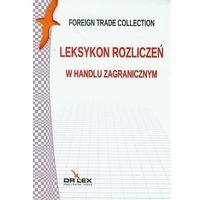 Biblioteka biznesu, Leksykon rozliczeń w handlu zagranicznym (opr. miękka)