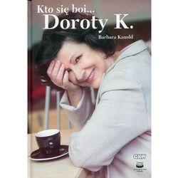 Kto się boi... Doroty K. (opr. twarda)