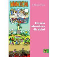 Książki religijne, WWW.KOM. Kazania adwentowe dla dzieci 2017 - ks, Mirosław Kozina (opr. broszurowa)