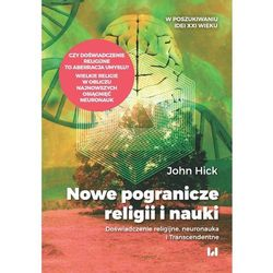 Nowe pogranicze religii i nauki. Doświadczenie religijne, neuronauka i Transcendentne - John Hick (PDF)