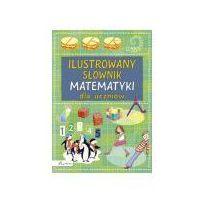 Książki dla dzieci, Ilustrowany słownik matematyki dla uczniów - Dostępne od: 2015-01-21 (opr. twarda)
