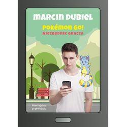 Pokemon Go: Niezbędnik gracza. Nieoficjalny przewodnik (opr. miękka)