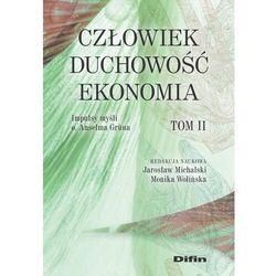 Człowiek duchowość, ekonomia - michalski jarosław, wolińska monika redakcja naukowa (opr. broszurowa)