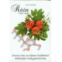 Książki medyczne, Róża moje życie - Michalski Ernest - książka (opr. broszurowa)