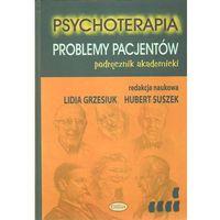 Filozofia, Psychoterapia Problemy pacjentów (opr. twarda)