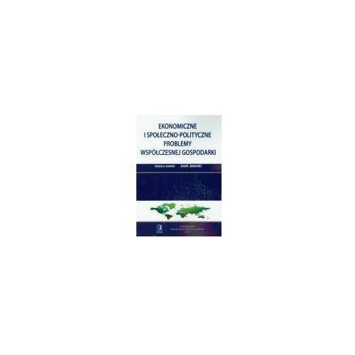 Biblioteka biznesu, Ekonomiczne i społeczno polityczne problemy współczesnej gospodarki (opr. miękka)