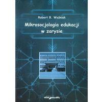 Pedagogika, Mikrosocjologia edukacji w zarysie (opr. miękka)