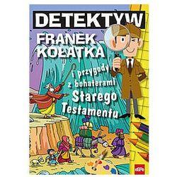 Detektyw Franek Kołatka i przygody z bohaterami ST (opr. broszurowa)