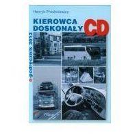 Biblioteka motoryzacji, Kierowca doskonały E-Podręcznik 2013 Kat. C D (opr. miękka)