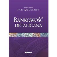 Biblioteka biznesu, Bankowość detaliczna - Koleśnik Jan redakcja naukowa (opr. miękka)