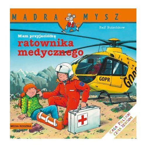 Książki dla dzieci, Mam przyjaciółkę ratownika medycznego (opr. kartonowa)
