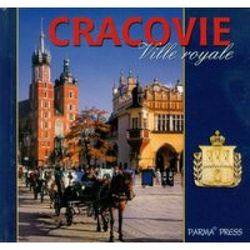 Cracovie Ville royale - Elżbieta Michalska (opr. twarda)