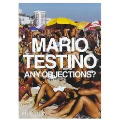 Mario Testino.Any objections (opr. miękka)