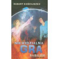 Książki dla dzieci, Niewidzialna gra Babilon. Część 2 (opr. miękka)