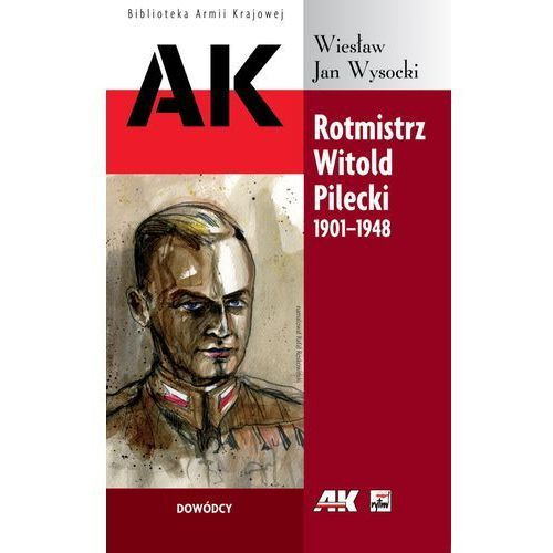 Biografie i wspomnienia, Rotmistrz Witold Pilecki 1901-1948 (opr. miękka)