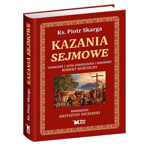 Pozostałe książki, Kazania Sejmowe Skarga Piotr (opr. twarda)