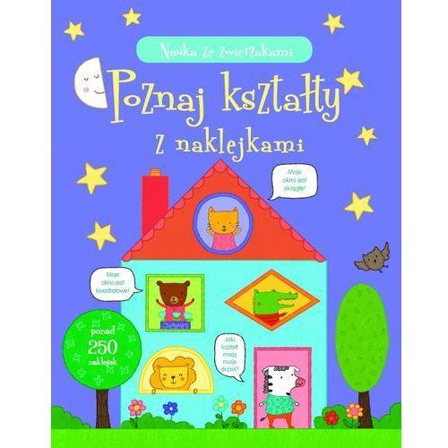 Książki dla dzieci, Nauka ze zwierzakami. Poznaj kształty z naklejkami (opr. broszurowa)
