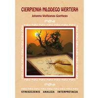 Lektury szkolne, CIERPIENIA MŁODEGO WERTERA OPRACOWANIE (opr. miękka)