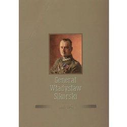 Generał Władysław Sikorski 1881-1943 (opr. twarda)