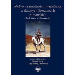 Motywy samotności i wspólnoty w dawnych literaturach romańskich (opr. miękka)