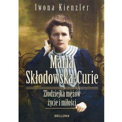 Maria Skłodowska-Curie Złodziejka mężów życie i miłości (opr. broszurowa)