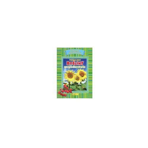 Książki dla dzieci, Dziecięca Biblioteczka. Poznajemy rośliny w gosp. - Genevieve De Becker (opr. broszurowa)