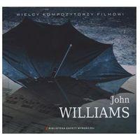 Muzyka filmowa, Wielcy Kompozytorzy Filmowi. Tom 18. John Williams (książka + CD) - John Williams (Płyta CD)