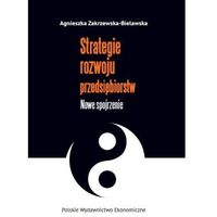 Biblioteka biznesu, Strategie rozwoju przedsiębiorstw - Agnieszka Zakrzewska-Bielawska (opr. broszurowa)