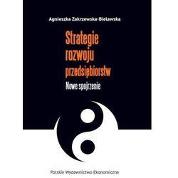 Strategie rozwoju przedsiębiorstw - Agnieszka Zakrzewska-Bielawska (opr. broszurowa)