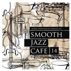 Smooth Jazz Cafe 14 - Marek Niedzwiecki zaprasza - Różni Wykonawcy (Płyta CD)
