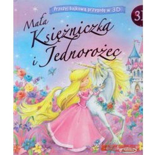 Książki dla dzieci, Mała Księżniczka i Jednorożec. 3D. - Nicola Baxter (opr. twarda)