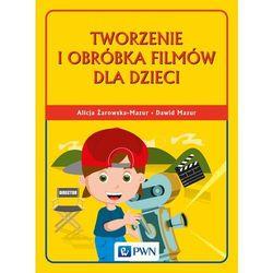 Tworzenie i obróbka filmów dla dzieci (opr. miękka)