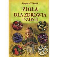 Książki medyczne, Zioła dla zdrowia dzieci (opr. twarda)