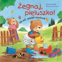 Książki dla dzieci, Żegnaj pieluszko! [Rodik Bellinda, Schuld Kerstin M.] (opr. broszurowa)