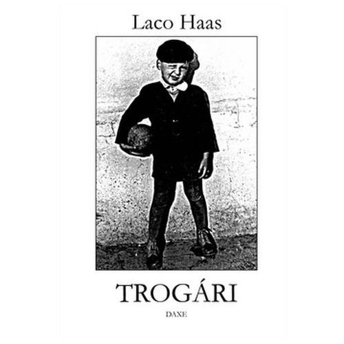 Pozostałe książki, Trogári Laco Haas