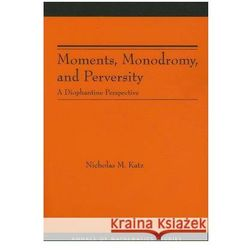 Moments Monodromy & Perversity A Diophantine Perspective