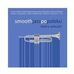Smooth jazz po polsku: Dobry wieczór. Darmowy odbiór w niemal 100 księgarniach!
