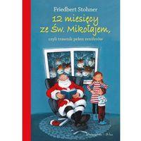 Książki dla młodzieży, 12 miesięcy ze Świętym Mikołajem [Stohner Friedbert] (opr. twarda)