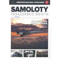 Hobby i poradniki, Samoloty pasażerskie świata T.7 Aerospatiale/BAC.. - Praca zbiorowa (opr. miękka)