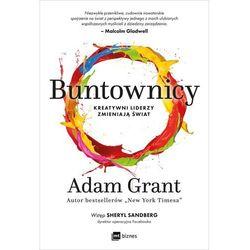 Buntownicy. Kreatywni liderzy zmieniają świat - Adam Grant (opr. miękka)