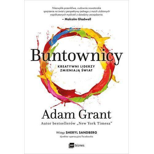 Biblioteka biznesu, Buntownicy. Kreatywni liderzy zmieniają świat - Adam Grant (opr. miękka)