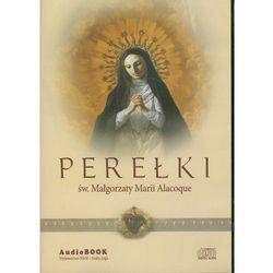 Perełki św. Małgorzaty Marii Alacoque. Książka audio - Praca zbiorowa