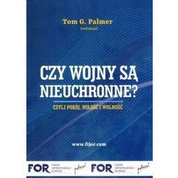 Czy wojny są nieuchronne - Tom G. Palmer