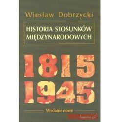 Historia stosunków międzynarodowych 1815-1945 (opr. twarda)