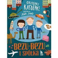Książki dla dzieci, Bezu-bezu i spółka (opr. twarda)
