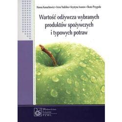 Wartość odżywcza wybranych produktów spożywczych i typowych potraw (opr. miękka)