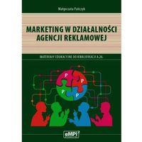 Biblioteka biznesu, Marketing w działalności agencji reklamowej eMPi2 (opr. miękka)